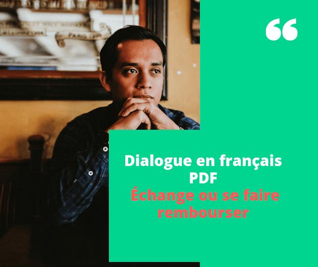 Dialogue en français PDF:  Échange ou se faire rembourser