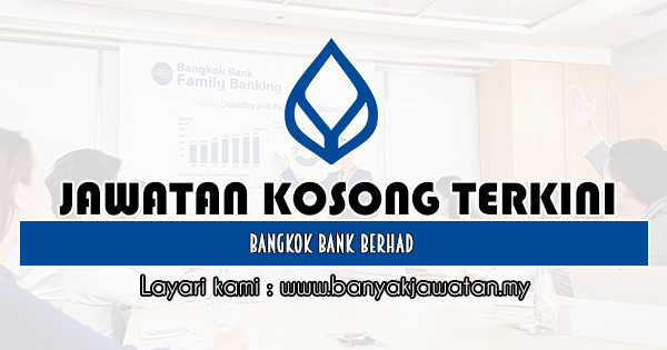 Jawatan Kosong 2019 di Bangkok Bank Berhad