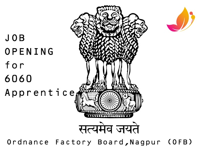 Opening for 6060 Apprentice (ITI, Non-ITI) at Ordnance Factory Board, Nagpur (OFB)