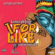 Music: Kemzykyng Ft Sammy Richie -  I For Like (Prod By Kemzykyng beats)