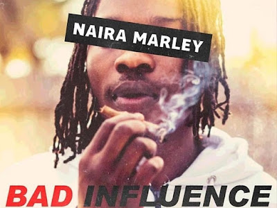 Download Music Mp3:- Naira Marley – Bad Influence