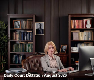 Daily Court/Legal Dictation August 2020