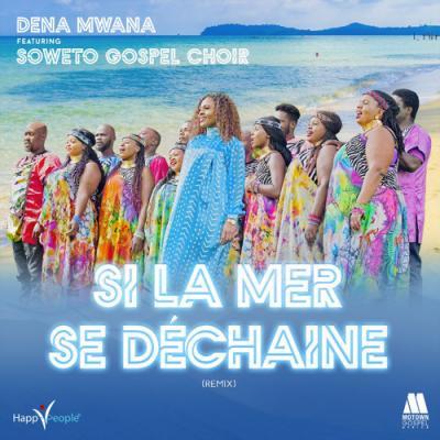 Dena Mwana ft Soweto Gospel Choir – Si La Mer Se Déchaîne
