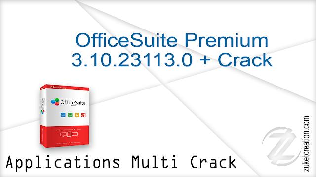 OfficeSuite Premium 3.10.23113.0 + Crack  |  146 MB