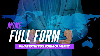 What Is The Full Form Of MSME?