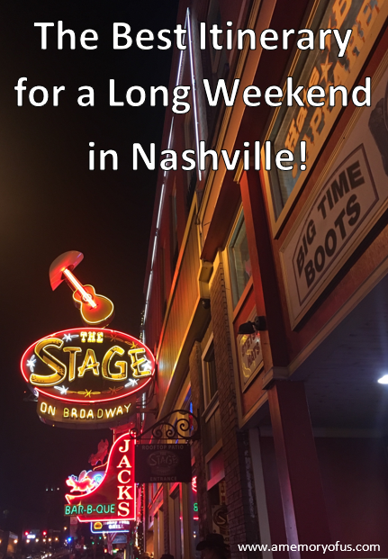 The Best Itinerary for a Long Weekend in Nashville | A Memory of Us | Nashville Weekend Recap | What to do on a Weekend on Nashville | Nashville Itinerary
