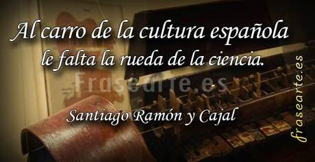 Frases célebres de Santiago Ramón y Cajal