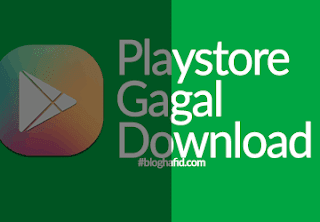 Playstore gagal download