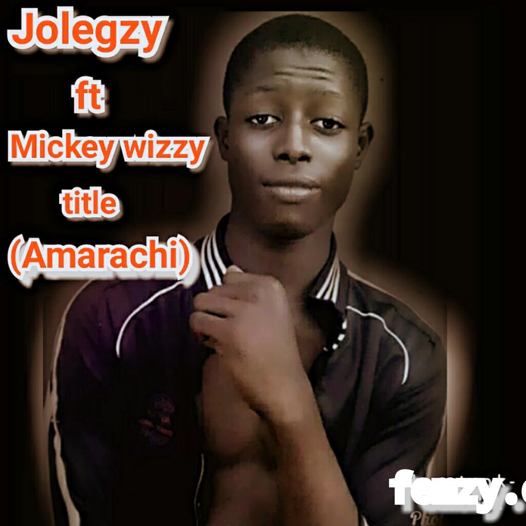 [MUSIC] Jolegzy Ft. Mickey wizzy -- Amarachi