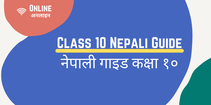 Class 10 Nepali Guide (Complete Chapter Wise Solution/Notes)