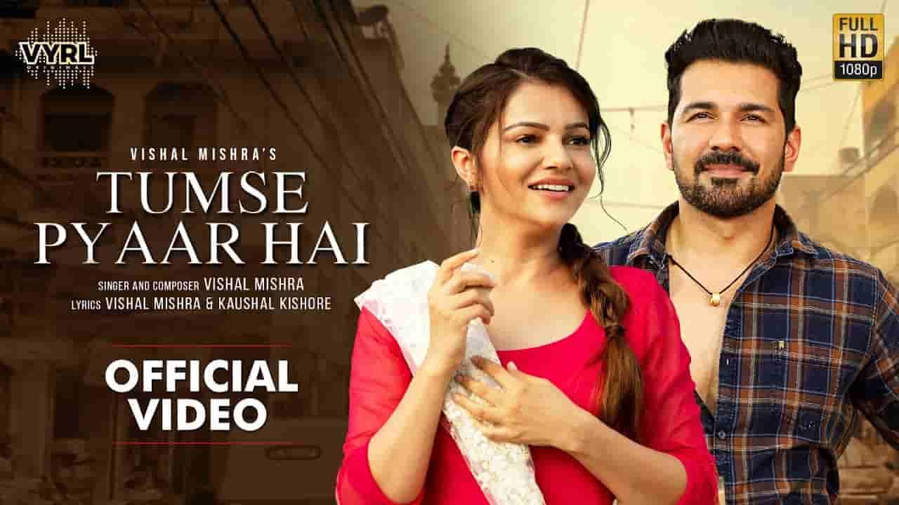 Tumse pyaar hai lyrics Vishal Mishra Hindi Song