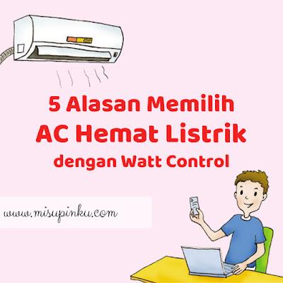 memilih ac hemat listrik dengan watt control