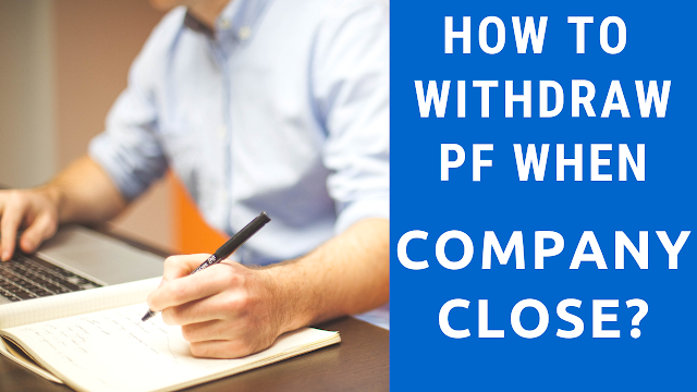 How To Withdraw PF When The Company Close