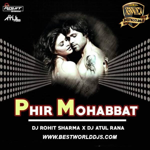 Phir Mohabbat (Remix) Dj Rohit Sharma  Dj Atul Rana