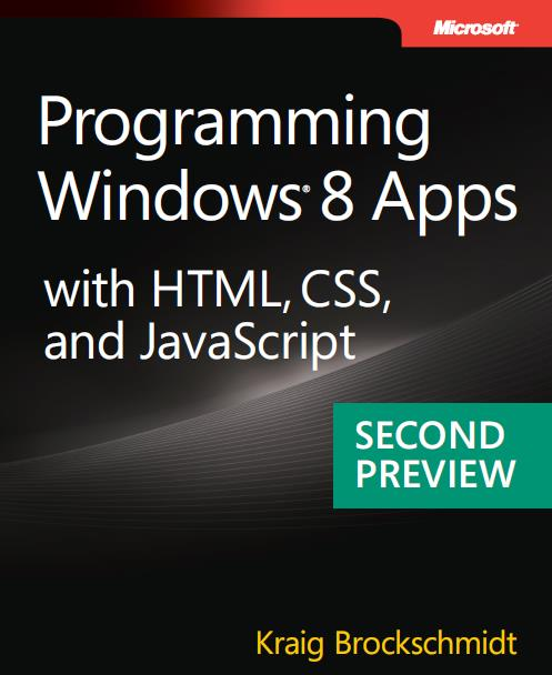 Programming Windows 8 Apps with HTML, CSS, and JavaScript. Second Preview