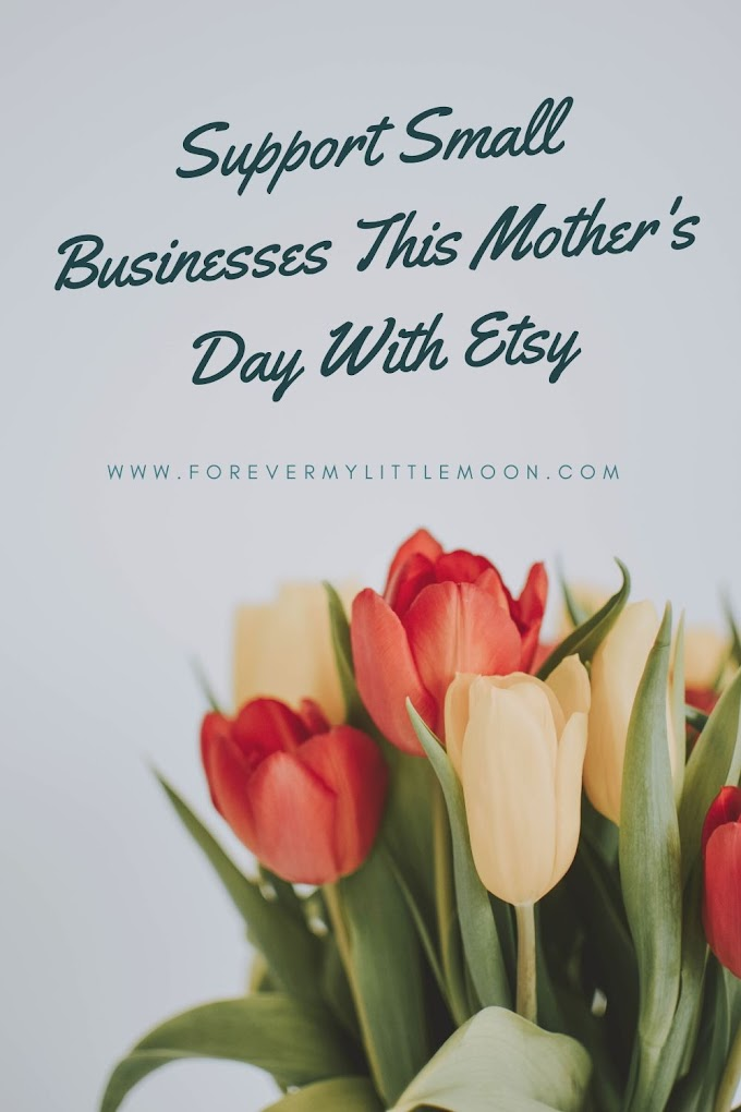 Support Small Businesses This Mother's Day With Etsy