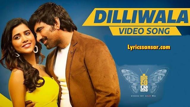 Dilli Wala Lyrics - Disco Raja | Ravi Teja & Nabha Natesh