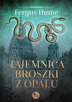 http://zycieipasje.net/2020/07/29/patronat-medialny-tajemnica-broszki-z-opalu-fergus-hume-recenzja-premierowa/