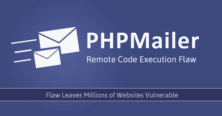 Critical PHPMailer Flaw leaves Millions of Websites Vulnerable to Remote Exploit