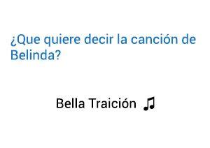 Significado de la canción Bella Traición Belinda.