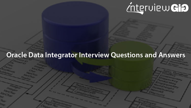Oracle Data Integrator Interview Questions and Answers
