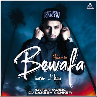 BEWAFA - FT. IMRAN KHAN REMIX - DJ LAKESH KANKER