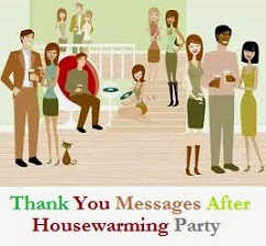 Thank you messages housewarming for Housewarming party message