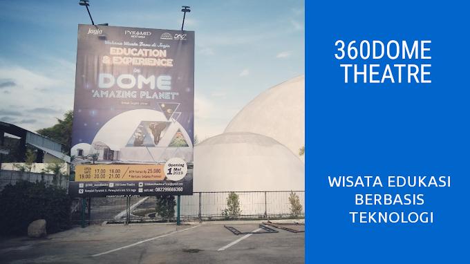 Menikmati Wisata Edukasi Berbasis Teknologi di 360Dome Theatre Bantul,  Yogya
