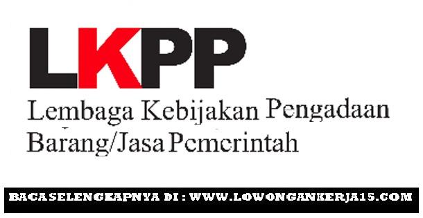 Lowongan Kerja Staf Pendukung Database LKPP Paling Lambat 19 Juli 2019