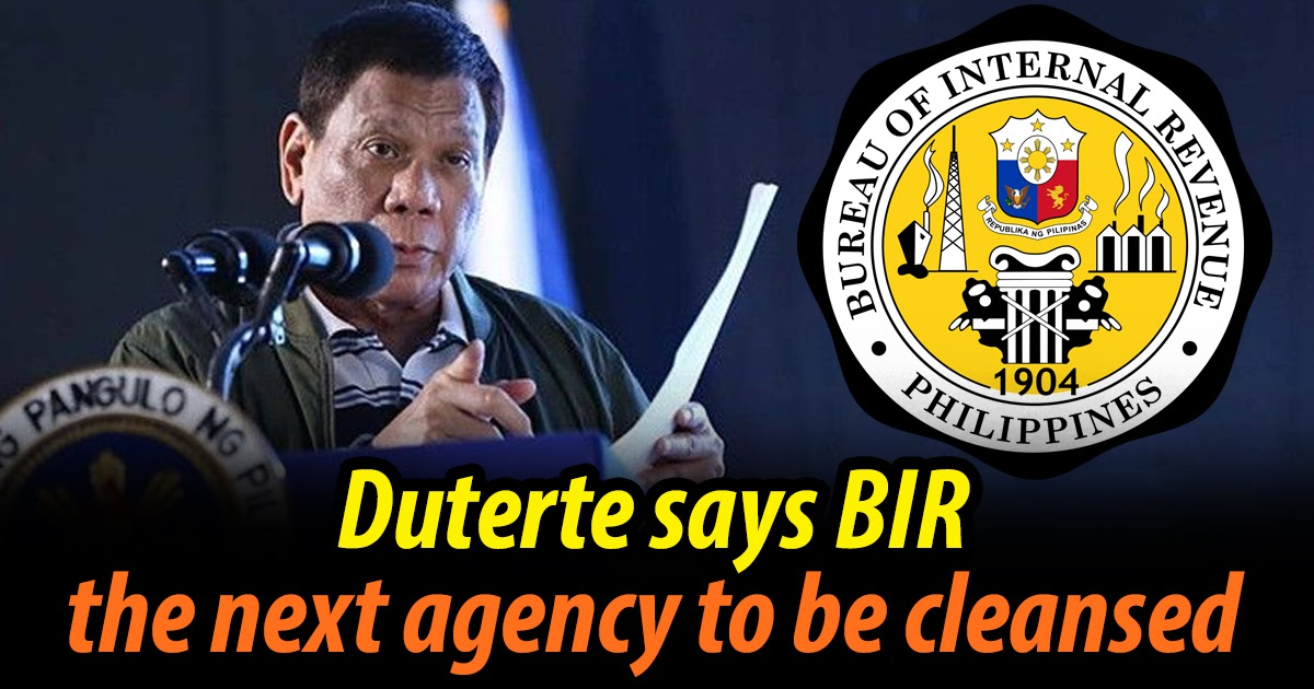 Duterte: BIR the next agency to be cleansed