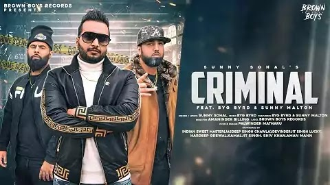 Criminal Lyrics - Sunny Sohal, Sunny Malton | BYG BYRD | Latest Punjabi Song