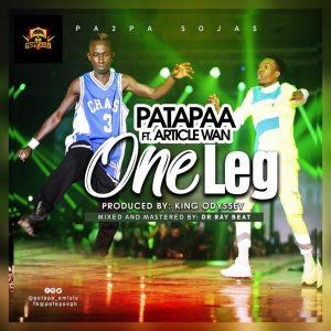 Patapaa Ft Article Wan – One Leg (PrOd By King Odisey)