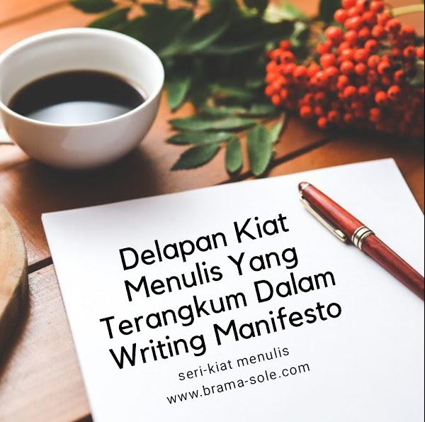 Delapan Kiat Menulis Yang Terangkum Dalam Writing Manifesto
