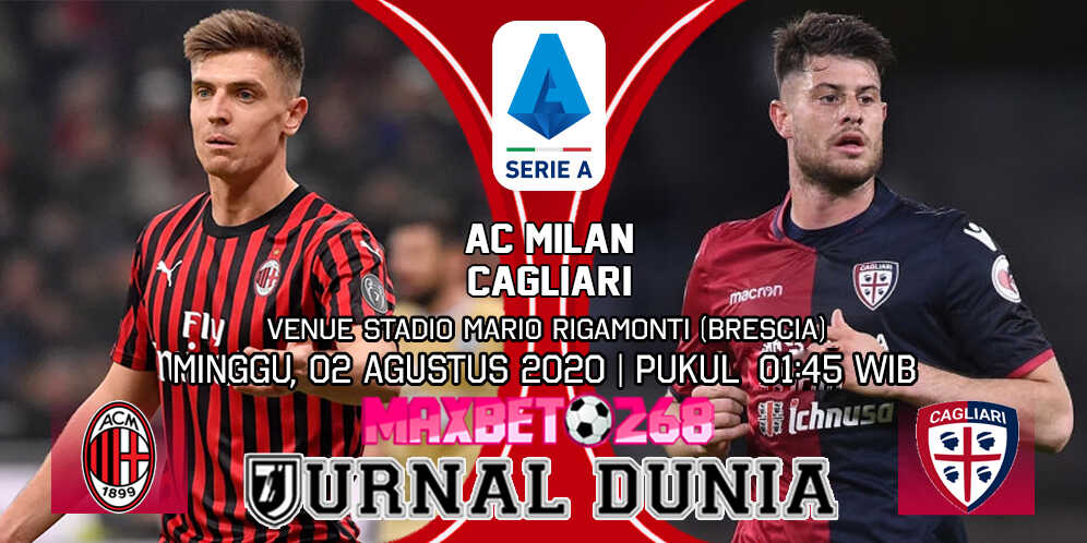 Prediksi AC Milan Vs Cagliari 02 Agustus 2020 Pukul 01.45 WIB