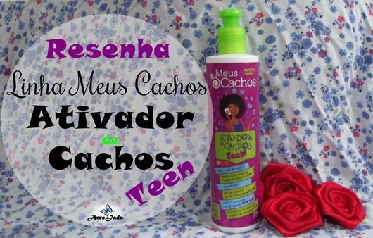 Resenha Ativador de Cachos Teen - Meus Cachos Novex