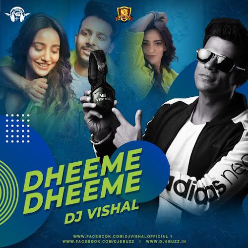 DHEEME DHEEME (REMIX) – DJ VISHAL