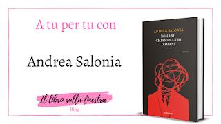 http://illibrosullafinestra.blogspot.com/2017/07/intervista-ad-andrea-salonia-di-domani.html
