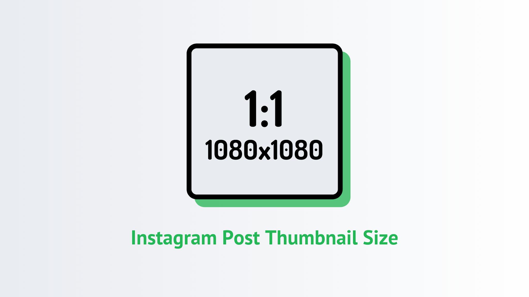 Instagram Post Thumbnail Size