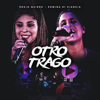 ROCIO QUIROZ FT ROMINA DI CIANCIA (GRUPO PLAY) - OTRO TRAGO (2019)