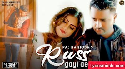 Russ Gayi Ae रूस गई ए Song Lyrics | Raj Ranjodh | Latest Punjabi Song 2020