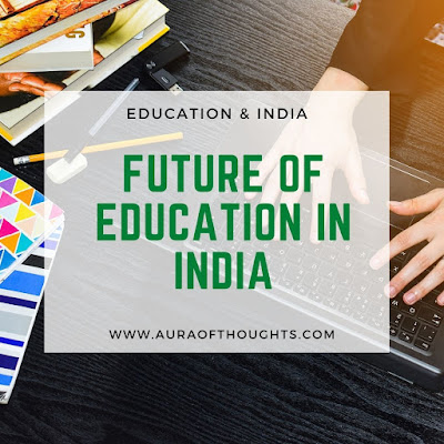future of Indian education - MeenalSonal