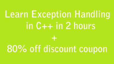 Learn C++ Exception Handling in 2 hours + 80% SUMMERSALE discount Coupon | Anuj kumar