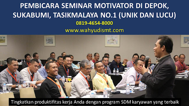 PEMBICARA SEMINAR MOTIVATOR DI DEPOK, SUKABUMI, TASIKMALAYA NO.1,  Training Motivasi di DEPOK, SUKABUMI, TASIKMALAYA, Softskill Training di DEPOK, SUKABUMI, TASIKMALAYA, Seminar Motivasi di DEPOK, SUKABUMI, TASIKMALAYA, Capacity Building di DEPOK, SUKABUMI, TASIKMALAYA, Team Building di DEPOK, SUKABUMI, TASIKMALAYA, Communication Skill di DEPOK, SUKABUMI, TASIKMALAYA, Public Speaking di DEPOK, SUKABUMI, TASIKMALAYA, Outbound di DEPOK, SUKABUMI, TASIKMALAYA, Pembicara Seminar di DEPOK, SUKABUMI, TASIKMALAYA