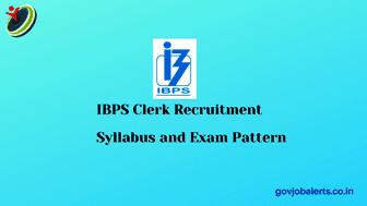IBPS Clerk Syllabus 2020-21: Syllabus of Prelims and Mains Examination