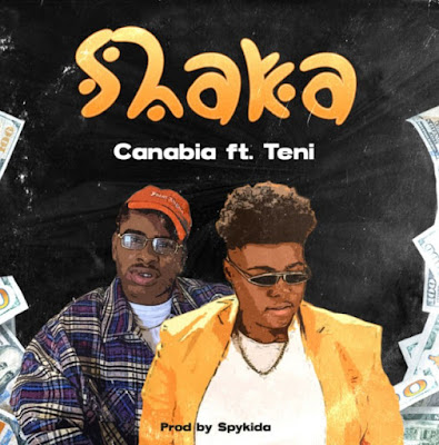 "Canabia – ""Shaka"" ft. Teni (Mp3 Download)"