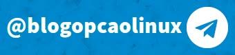 Siga o canal do Blog Opção Linux no Telegram! :)