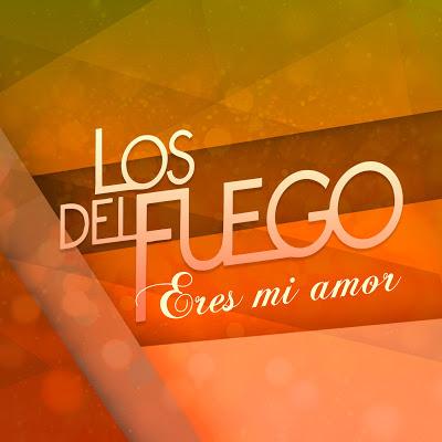 LOS DEL FUEGO - ERES MI AMOR (INEDITO 2019)