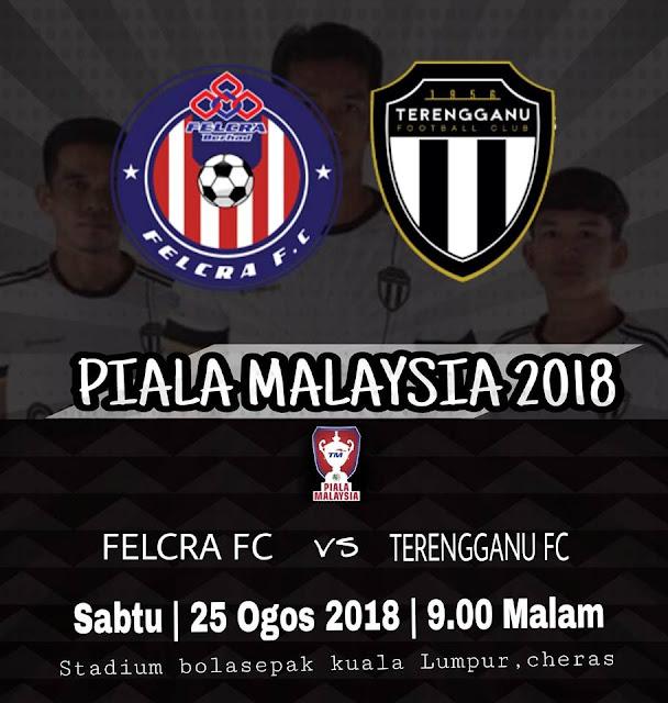 Live Streaming Felcra vs Terengganu Piala Malaysia 25.8.2018