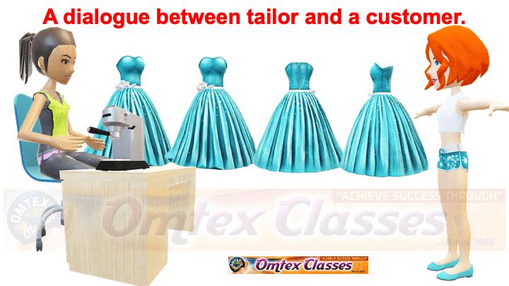 A dialogue between tailor and a customer.