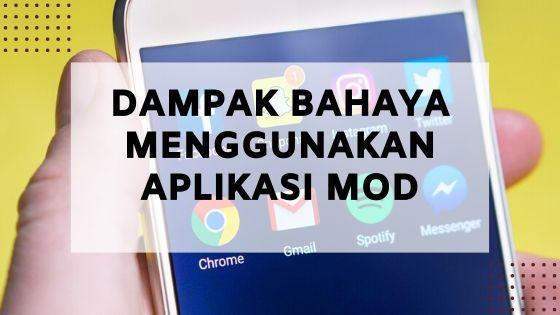 3 Dampak Bahaya Menggunakan Aplikasi MOD, Segera Amankan Data Pribadimu!